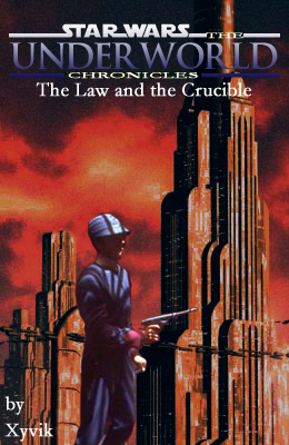 The Underworld Chronicles: The Law and the Crucible